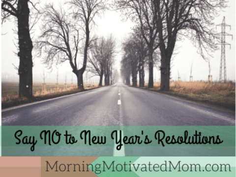 Say No to New Years' Resolutions