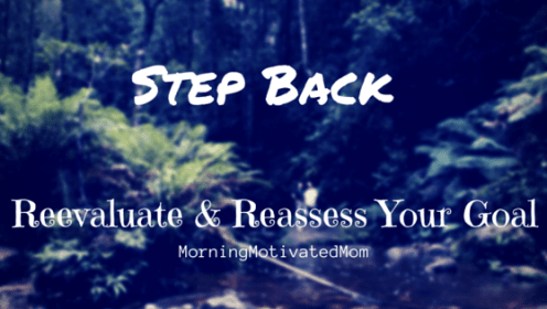 Step Back: Reevaluate and Reassess your Goal