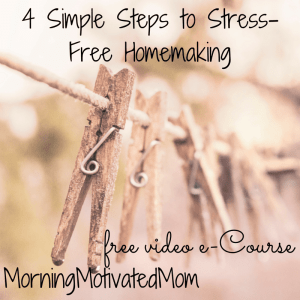 4 Simple Steps to Stress-Free Homemaking