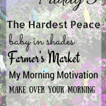 Friday Five…The Hardest Peace, Baby in Shades, Farmer's Market, Mornings