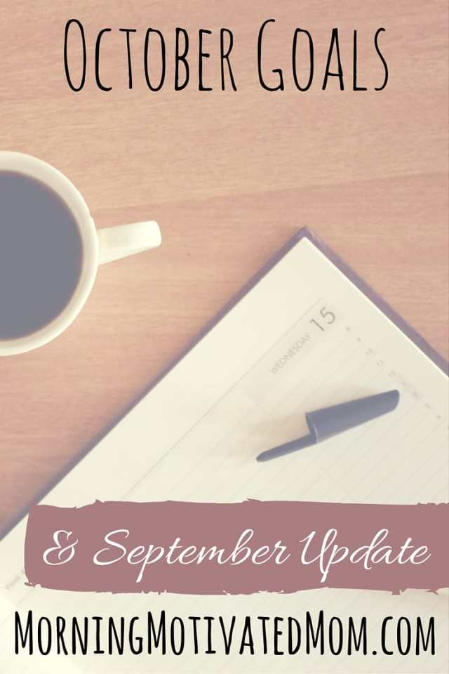 October Monthly Goals and September Update. Read my goals for the month and share your goals in the comments!