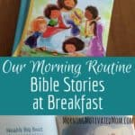Our Morning Routine – Bible Stories at Breakfast