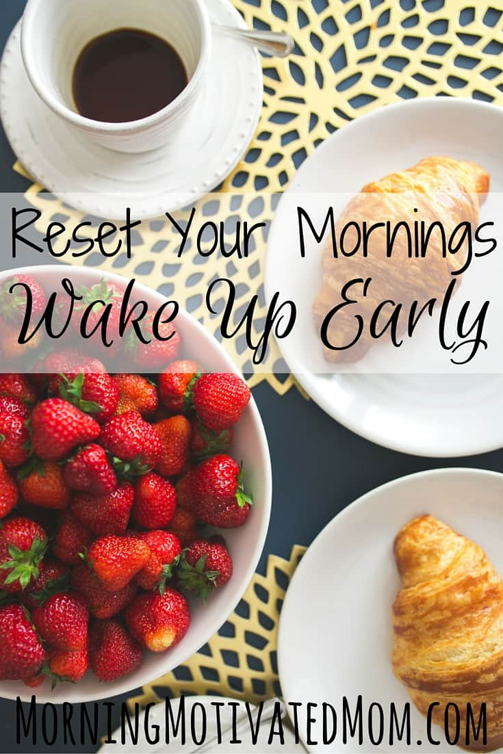 Reset Your Mornings and Wake Up Early