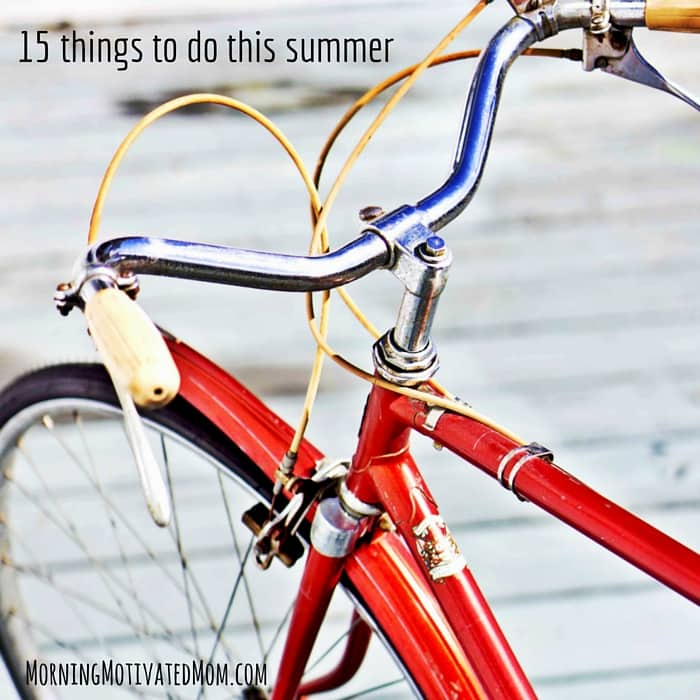 15 things to do this summer. Go on a bike ride.