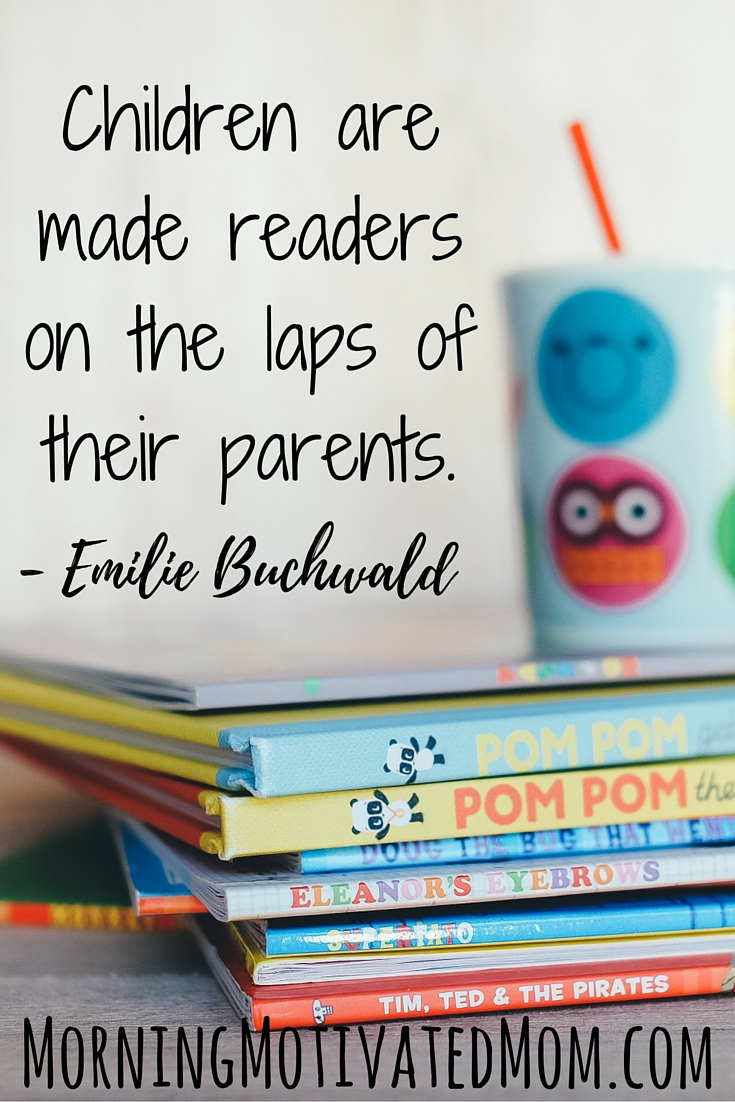 August Mini Goal: Track Daily Reading. Children are made readers on the laps of their parents. — Emilie Buchwald