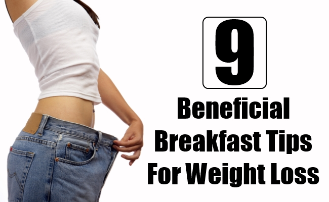 Breakfast Tips For Weight Loss - 9 Beneficial Breakfast Tips For Weight Loss