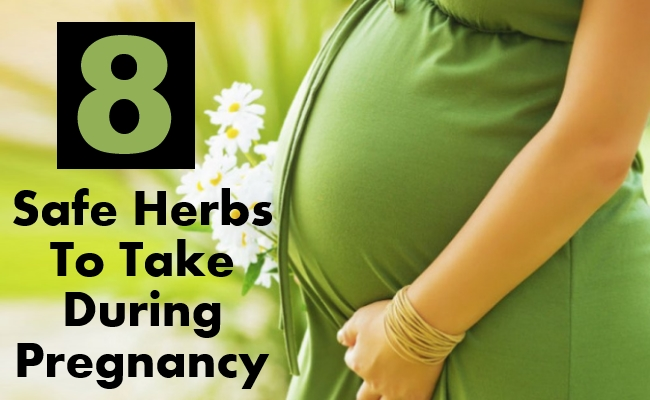Safe Herbs To Take During Pregnancy