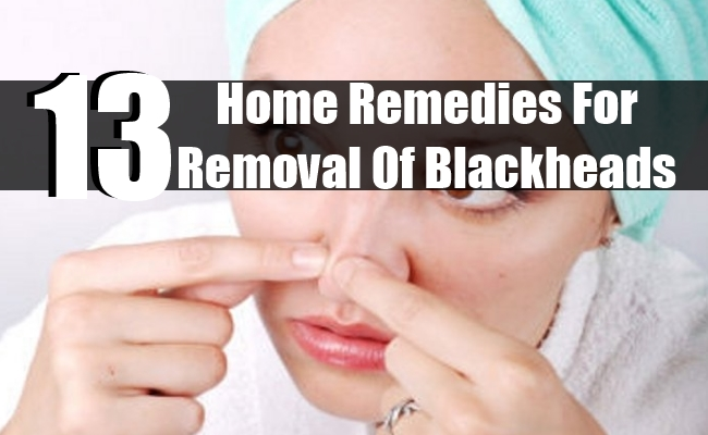 Home Remedies For Removal Of Blackheads