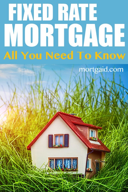 all you need to know about the fixed rate mortgage