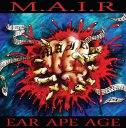 M.A.I.R. - Ear Ape Age