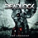 Deadlock - The Arsonist (OUT NOW)