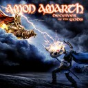 Amon Amarth - Deceivers of the Gods