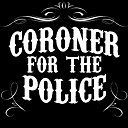 Coroner for the Police
