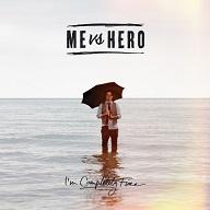 Me Vs Hero - I'm Completely Fine
