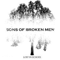 Lost in Echoes - Sons of Broken Men