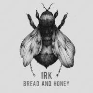 Irk - Bread and Honey