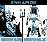 Bonafide - Denim Devils
