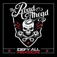 Defy All Reason - The Road Ahead