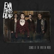 Eva Plays Dead - Sounds of the Written Word