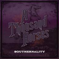 A Thousand Horses - Southernality