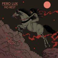 Fero Lux - No Rest