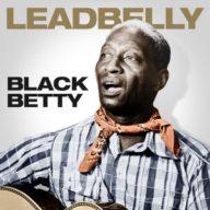 Leadbelly - Black Betty