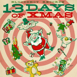 Bloodshot Records 13 Days Of Christmas
