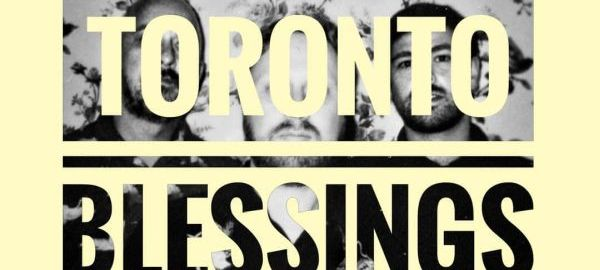 Band of the Day: Toronto Blessings