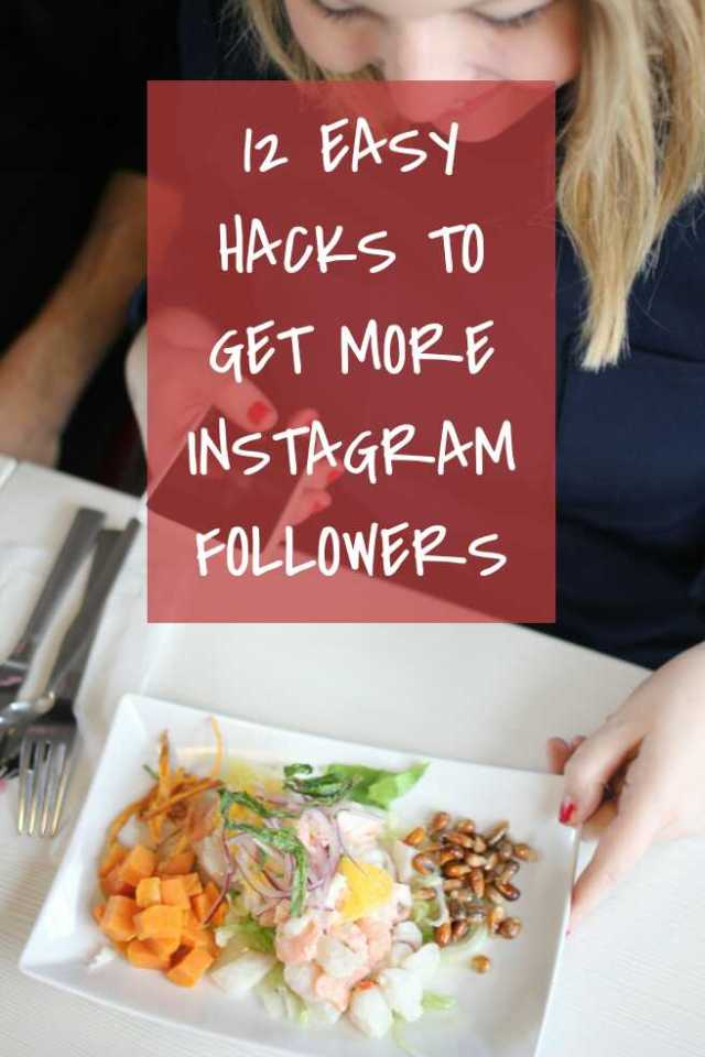 12 EASY HACKS TO GET MORE INSTAGRAM FOLLOWERS