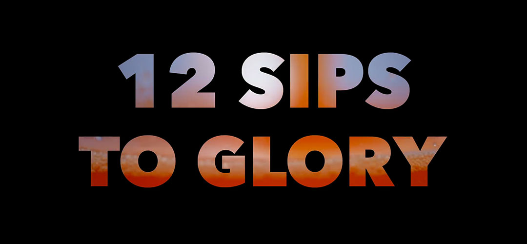 12 Sips to Glory