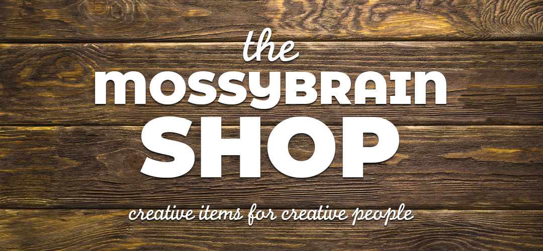 The MossyBrain Shop- Creative Items for Creative People