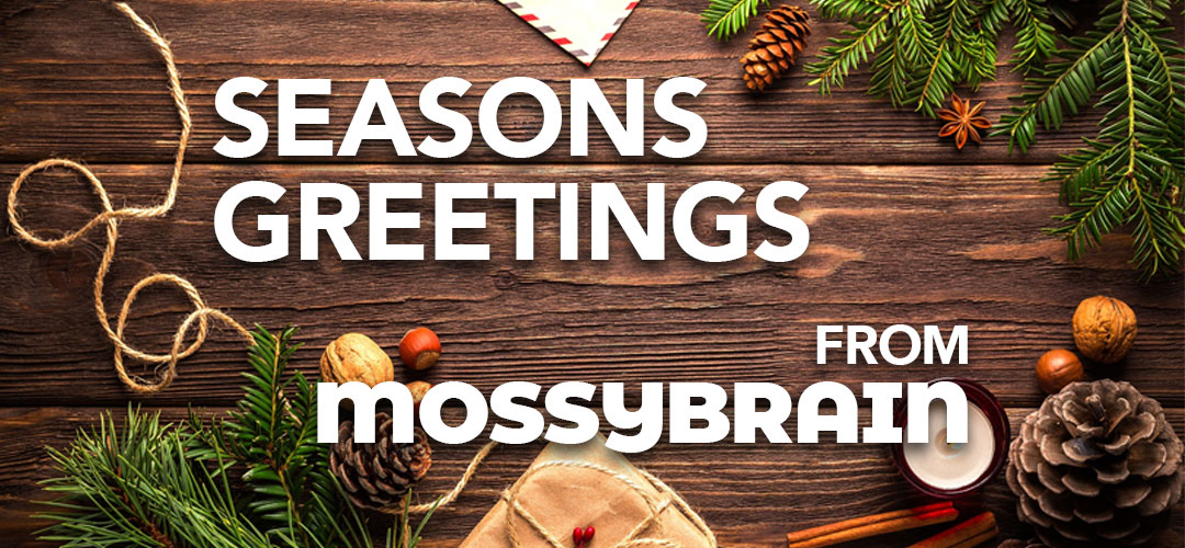 Season's Greetings from MossyBrain!