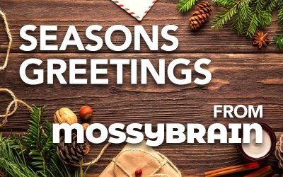 Season's Greetings from MossyBrain!