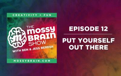 Ep. 12 – Put Yourself Out There