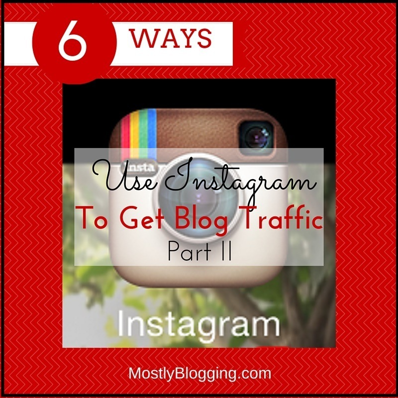 How to Get Tremendous Blog Traffic with Instagram Part II