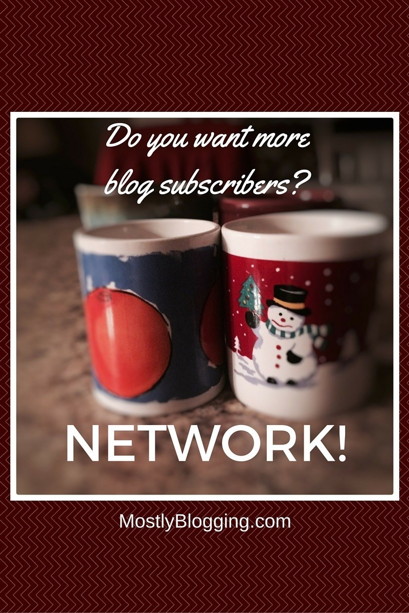 How to Easily Get People to Subscribe to Your Blog by Networking