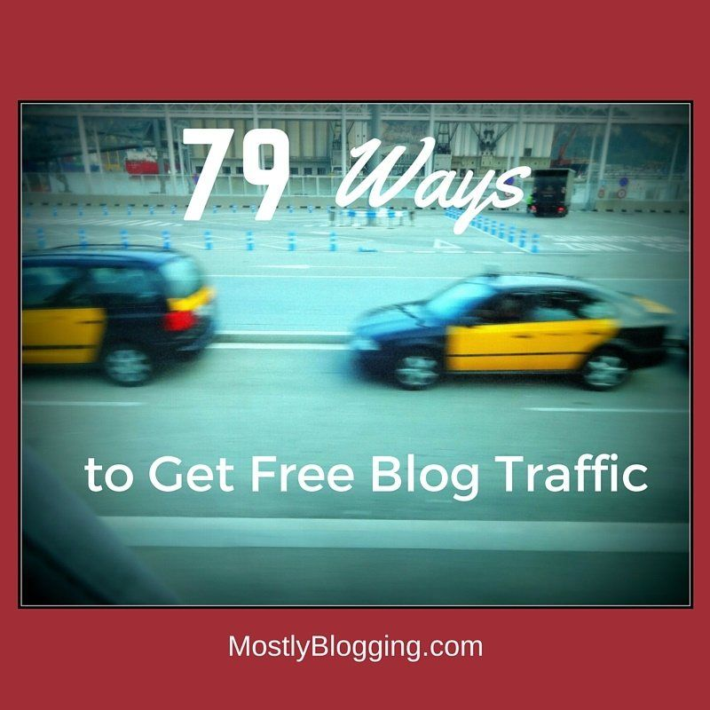 79 of the Most Effective Ways to Get Free Blog Traffic