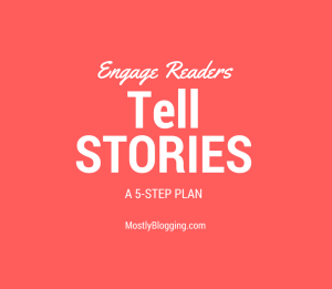 #Bloggers can engage #readers with stories