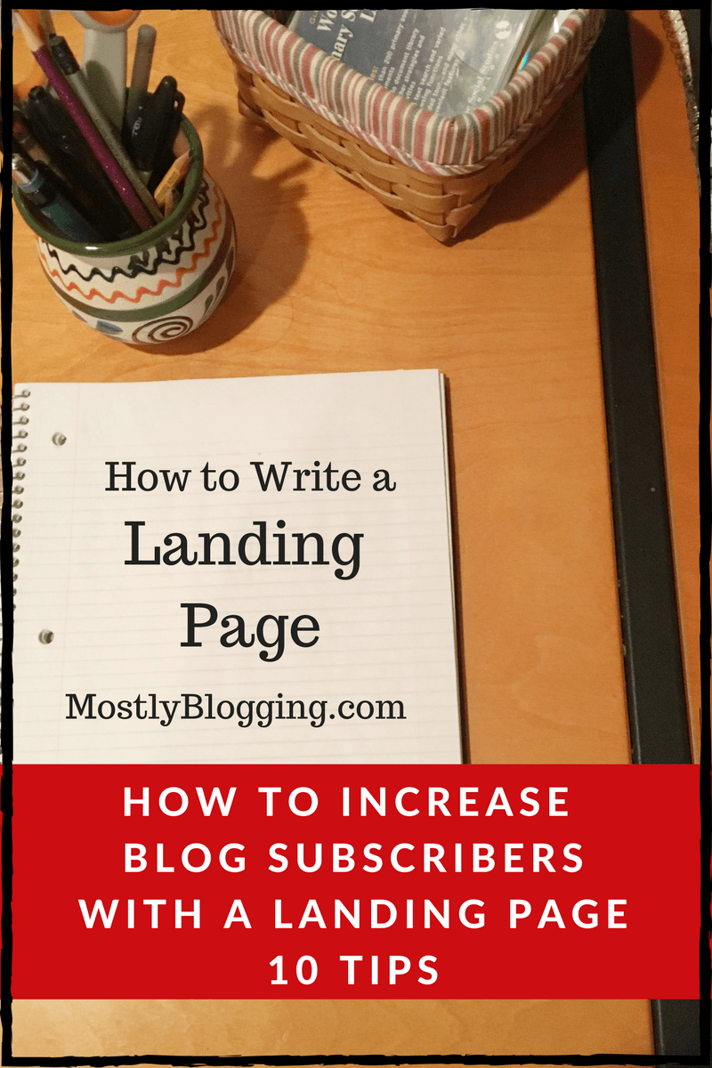 Landing Pages: 10 Tips That Will Make You See People Subscribe Today