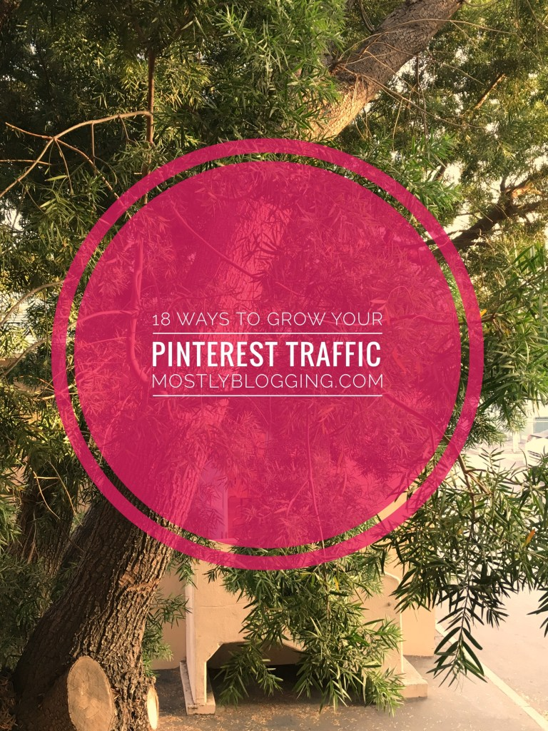 18 Easy Tips on How to Boost Pinterest Traffic by Mostly Blogging