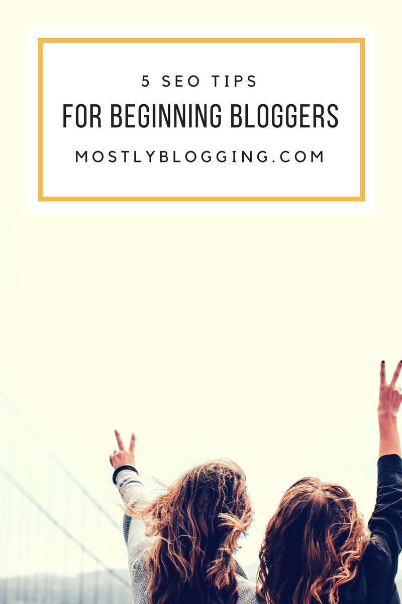 5 SEO Tips for Beginners: How to Grow Your Blog Leveraging SEO