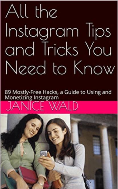 Instagram Tips and Tricks, 89 Hacks