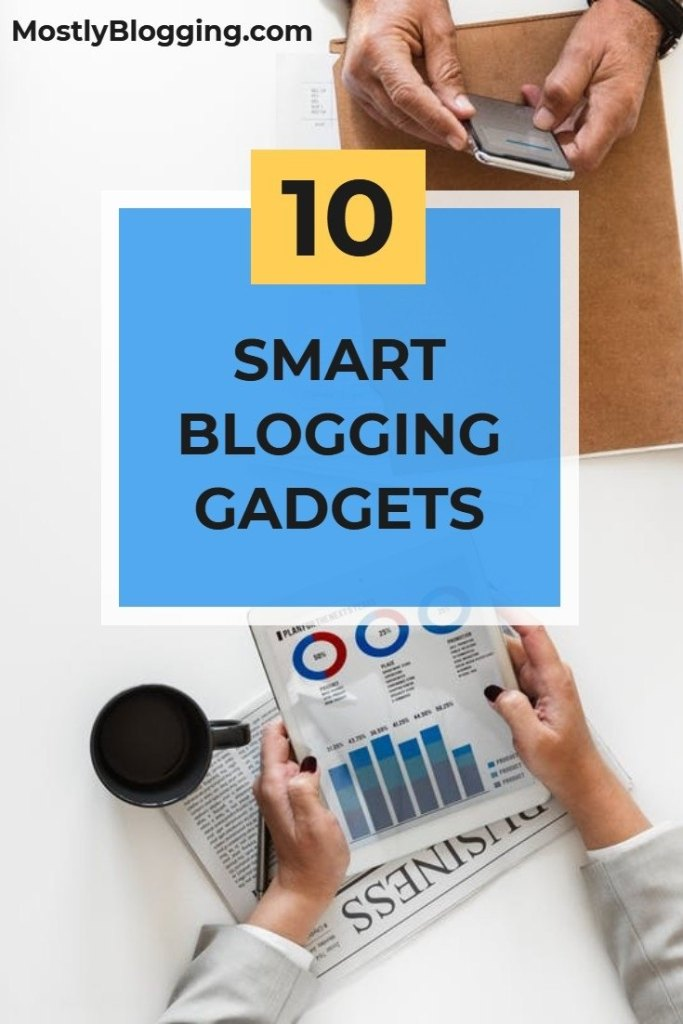 10 Smart Gadgets for Bloggers