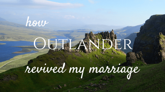 how outlander revived my marriage