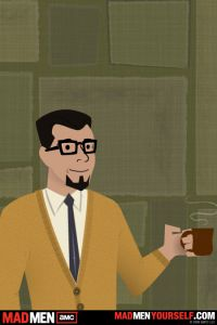 "Me as a ""Mad Men"" era Madison Avenue creative type. Note the facial hair, glasses and coffee. Also, did no one rock the full Van Dyke? Just the goatee? Seriously?"