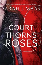 A Court of Thorns and Roses by Sarah J. Maas cover