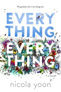 """""""This Slope is Treacherous"""" Everything, Everything by Nicola Yoon"""