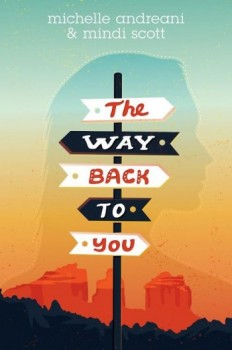 Waiting on Wednesday: The Way Back to You by Michelle Andreani & Mindi Scott
