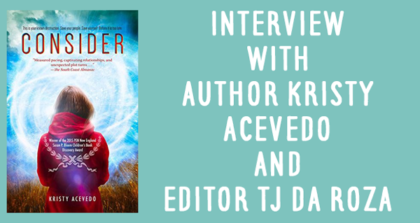 Giveaway + Interview | Consider by Kristy Acevedo (with editor TJ Da Roza!)