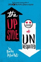 The Upside of Unrequited Becky Albertalli book cover